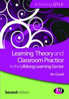Learning Theory and Classroom Practice in the Lifelong Learning Sector - Achieving QTLS Series (Paperback)
