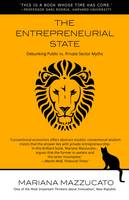 The Entrepreneurial State: Debunking Public vs. Private Sector Myths - Anthem Other Canon Economics 1 (Paperback)