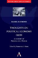 Thoughts on Political Economy (1820): A Theory of Productive Power - Anthem Other Canon Economics (Hardback)