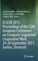 ECSCW 2011: Proceedings of the 12th European Conference on Computer Supported Cooperative Work, 24-28 September 2011, Aarhus Denmark (Hardback)