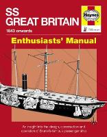 Ss Great Britain Manual: An insight into the design, construction and operation of Brunel's famous passenger ship (Hardback)