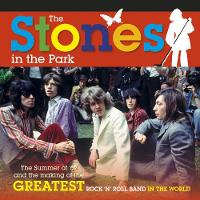 The Stones In The Park: The summer of '69 and the making of the greatest rock and roll band in the world (Paperback)