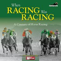 When Horse Racing Was Horse Racing (Hardback)