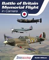 RAF Battle of Britain Memorial Flight in Camera (Hardback)