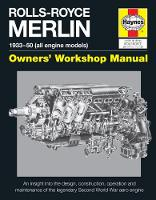 Rolls-Royce Merlin Manual: An insight into the design, contruction and use of (Hardback)