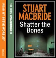 Shatter The Bones (CD-Audio)
