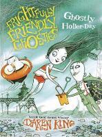 Frightfully Friendly Ghosties: Ghostly Holler-Day - Frightfully Friendly Ghosties (Paperback)