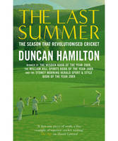 The Last Summer: The Season That Revolutionised Cricket (Paperback)