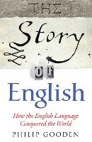 The Story of English: How the English language conquered the world (Paperback)