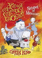Frightfully Friendly Ghosties: School of Meanies - Frightfully Friendly Ghosties (Paperback)
