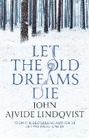 Let the Old Dreams Die (Paperback)