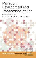 Migration, Development, and Transnationalization: A Critical Stance - Critical Interventions: A Forum for Social Analysis 12 (Paperback)