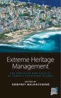 Extreme Heritage Management: The Practices and Policies of Densely Populated Islands - Space and Place 6 (Hardback)