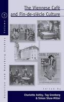 The Viennese Cafe and Fin-de-siecle Culture - Austrian and Habsburg Studies 16 (Hardback)
