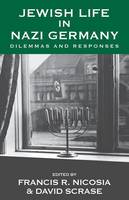 Jewish Life in Nazi Germany: Dilemmas and Responses - Vermont Studies on Nazi Germany and the Holocaust 4 (Paperback)