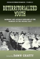 Deterritorialized Youth: Sahrawi and Afghan Refugees at the Margins of the Middle East - Forced Migration (Paperback)