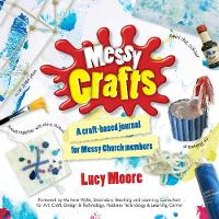 Messy Crafts: A Craft-Based Journal for Messy Church Members (Paperback)
