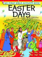 Easter Days - My First Bible Activity Book (Paperback)