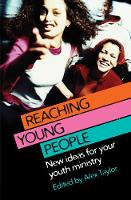 Reaching Young People: New ideas for your youth ministry (Paperback)