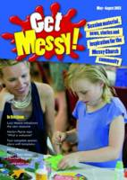 Get Messy!: May-August 2013: Session Material, News, Stories and Inspiration for the Messy Church Community (Paperback)