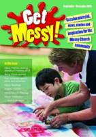 Get Messy!: September-December 2013: Session Material, News, Stories and Inspiration for the Messy Church Community (Paperback)