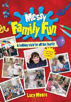 Messy Family Fun: A Holiday Club for All the Family (Paperback)