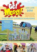 Get Messy! January - April 2016: Session Material, News, Stories and Inspiration for the Messy Church Community - Get Messy! (Paperback)