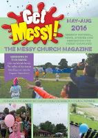 Get Messy! May - August 2016: Session Material, News, Stories and Inspiration for the Messy Church Community - Get Messy! (Paperback)