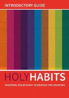 Holy Habits: Introductory Guide: Missional discipleship resources for churches - Holy Habits (Paperback)