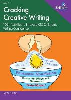 Cracking Creative Writing: 100+ Activities to Stimulate Writing in Key Stage 2 (Paperback)