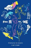 From A to Me: An Anthology by the First Story Group at Alyward Academy (Paperback)