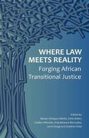 Where Law Meets Reality: Forging African Transitional Justice (Paperback)