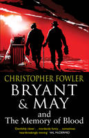Bryant & May and the Memory of Blood: (Bryant & May Book 9) - Bryant & May (Paperback)