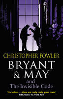 Bryant & May and the Invisible Code: (Bryant & May Book 10) - Bryant & May (Paperback)