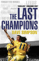 The Last Champions: Leeds United and the Year that Football Changed Forever (Paperback)