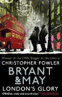 Bryant & May - London's Glory: (Bryant & May Book 13, Short Stories) - Bryant & May (Paperback)
