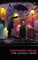 Bryant & May - The Lonely Hour: (Bryant & May Book 17) (Paperback)