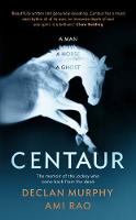 Centaur: Shortlisted For The William Hill Sports Book of the Year 2017 (Hardback)