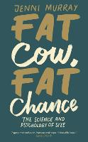 Fat Cow, Fat Chance: The science and psychology of size (Hardback)