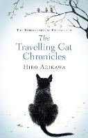 The Travelling Cat Chronicles (Hardback)