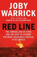 Red Line: The Unravelling of Syria and the Race to Destroy the Most Dangerous Arsenal in the World (Hardback)