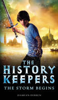 History Keepers: The Storm Begins - History Keepers 1 (Hardback)