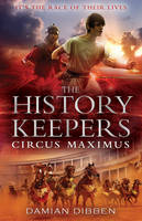 The History Keepers: Circus Maximus (Hardback)