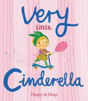 Very Little Cinderella - Very Little (Hardback)