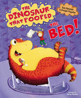 The Dinosaur That Pooped The Bed (Hardback)