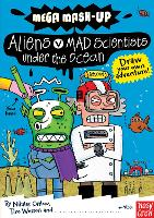 Mega Mash-Up: Aliens v Mad Scientists Under the Ocean - Mega Mash-Up series (Paperback)