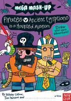 Mega Mash-Up: Pirates v Ancient Egyptians in a Haunted Museum - Mega Mash-Up series (Paperback)