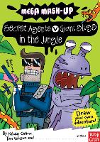 Mega Mash-Up: Secret Agents v Giant Slugs in the Jungle - Mega Mash-Up series (Paperback)