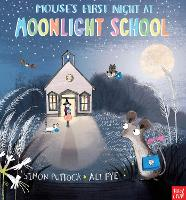 Mouse's First Night at Moonlight School - Moonlight School (Paperback)