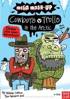 Mega Mash-Up: Cowboys v Trolls in the Arctic - Mega Mash-Up series (Paperback)